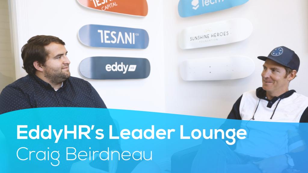 EddyHR's Leader Lounge With Craig Beirdneau