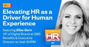 HR Mavericks Episode 2- Elisa Garn