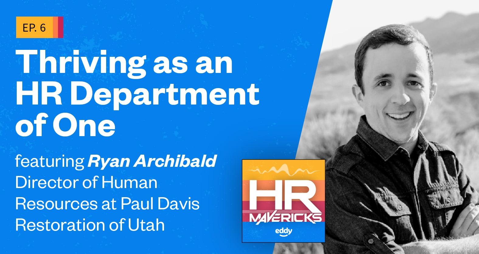 HR Mavericks Episode 6 - Ryan Archibald
