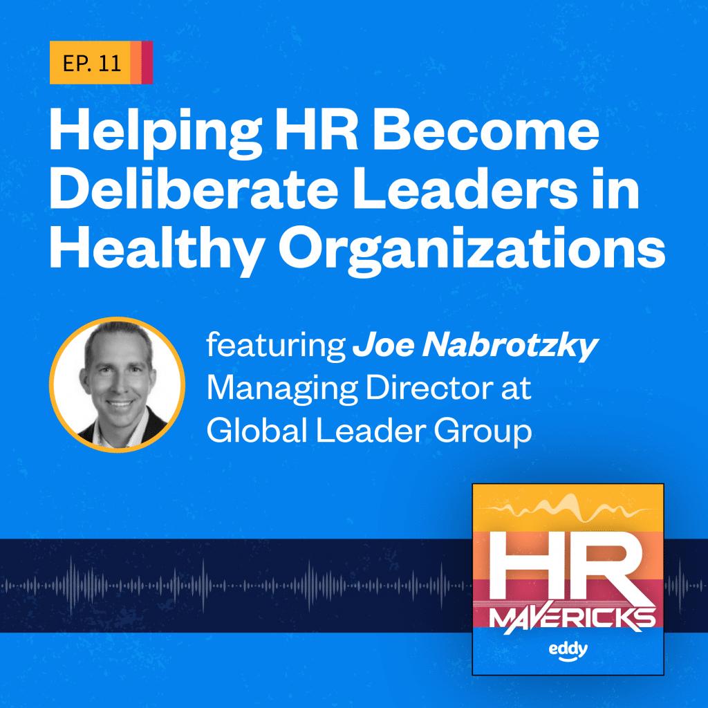 HR Mavericks Episode 11- Joe Nabrotzky