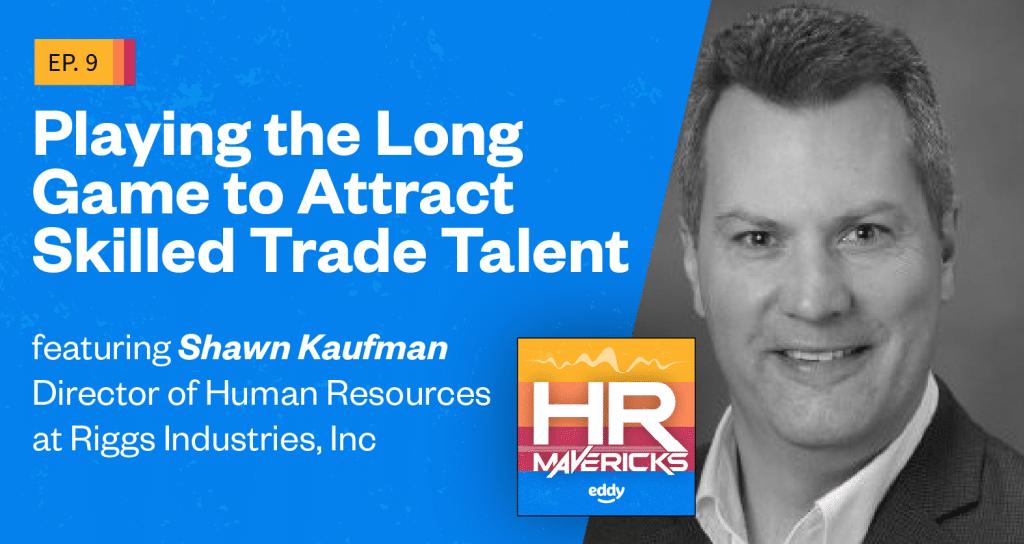 HR Mavericks Episode 9 - Shawn Kaufman
