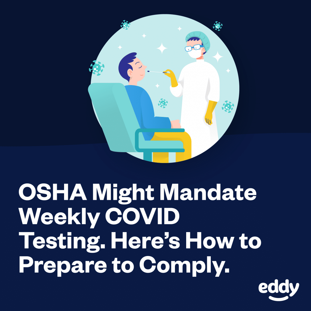 OSHA Might Mandate Weekly COVID Testing. Here's How to Prepare to Comply
